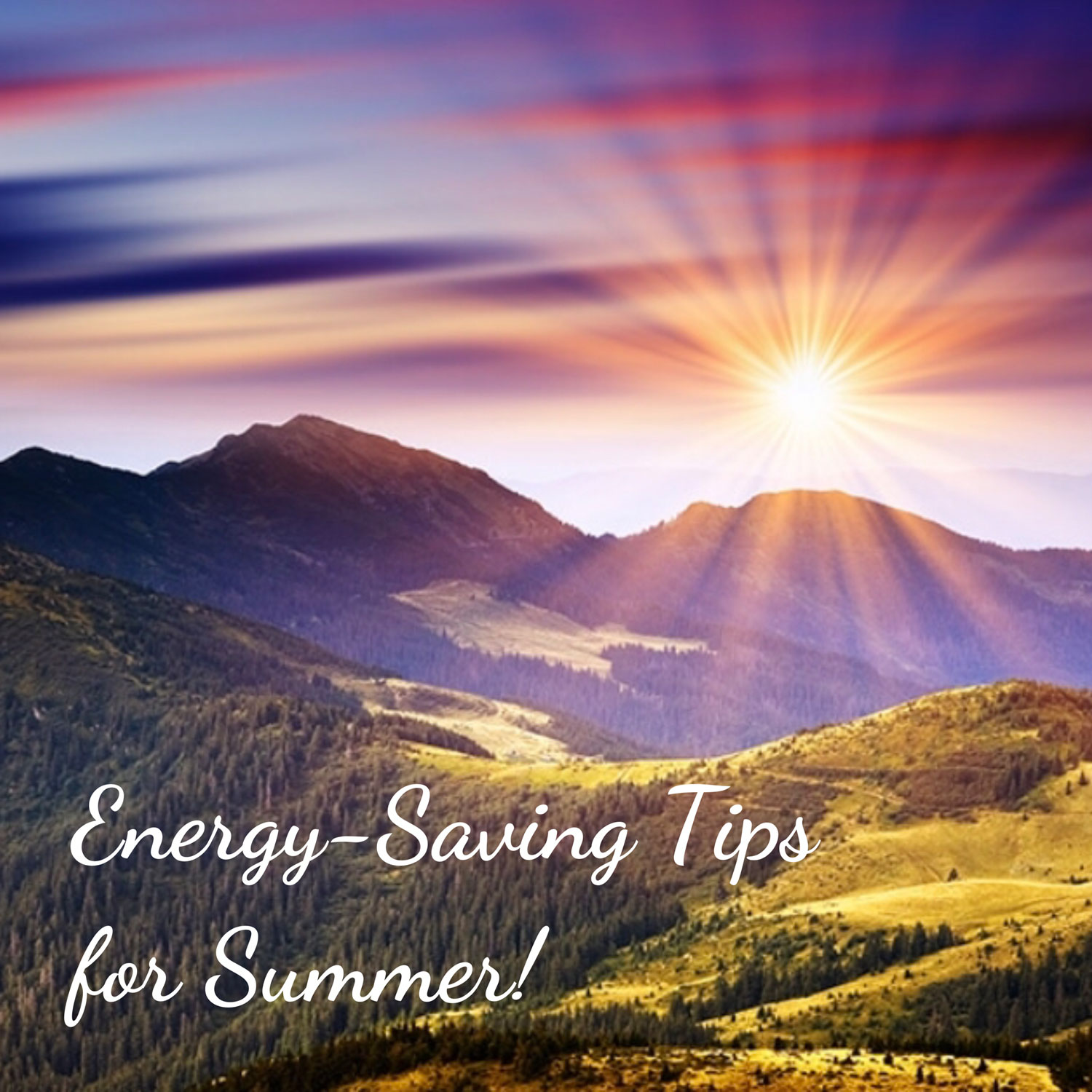 Top Energy Saving Tips for Summer!